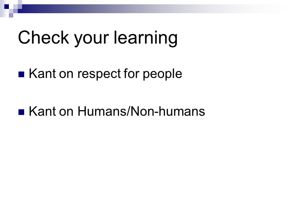 Check your learning Kant on respect for people