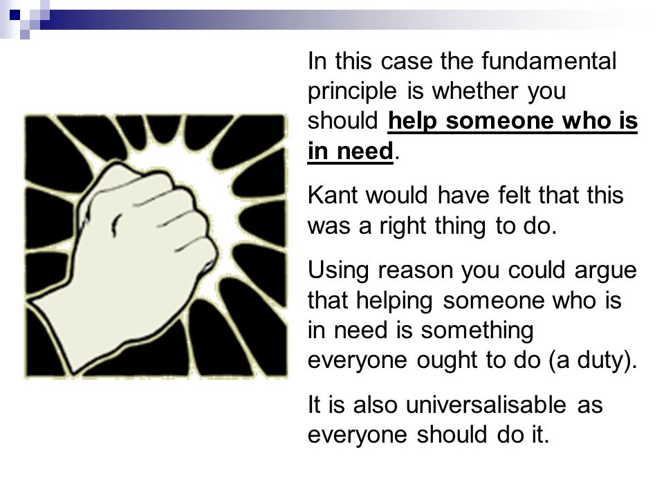 In this case the fundamental principle is whether you should help someone who is in need.