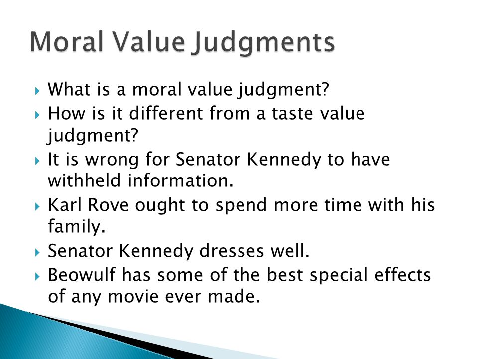 Moral Value Judgments What is a moral value judgment
