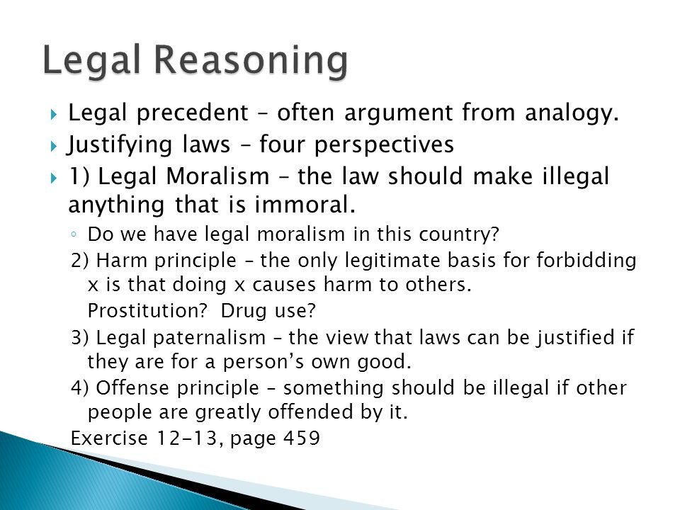 Legal Reasoning Legal precedent – often argument from analogy.