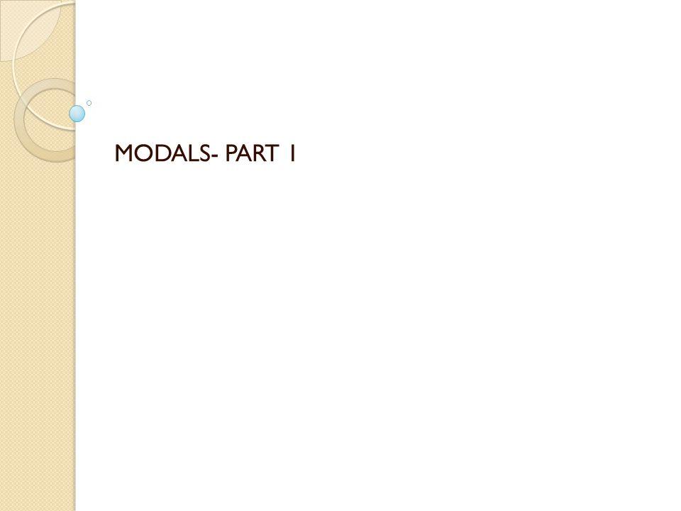 MODALS- PART 1