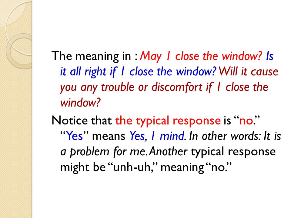 The meaning in : May 1 close the window