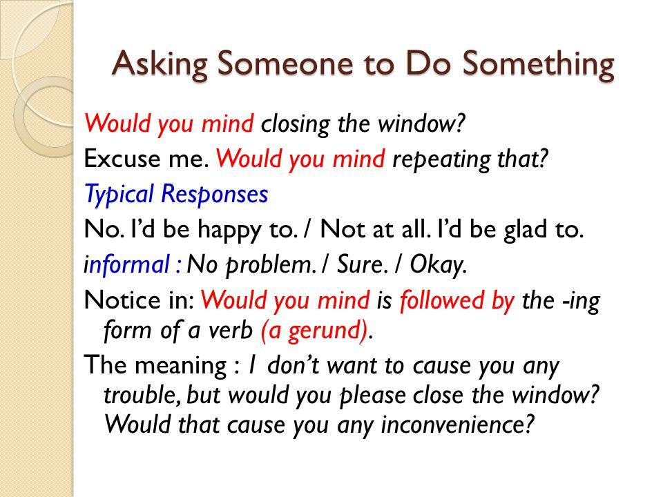 Asking Someone to Do Something