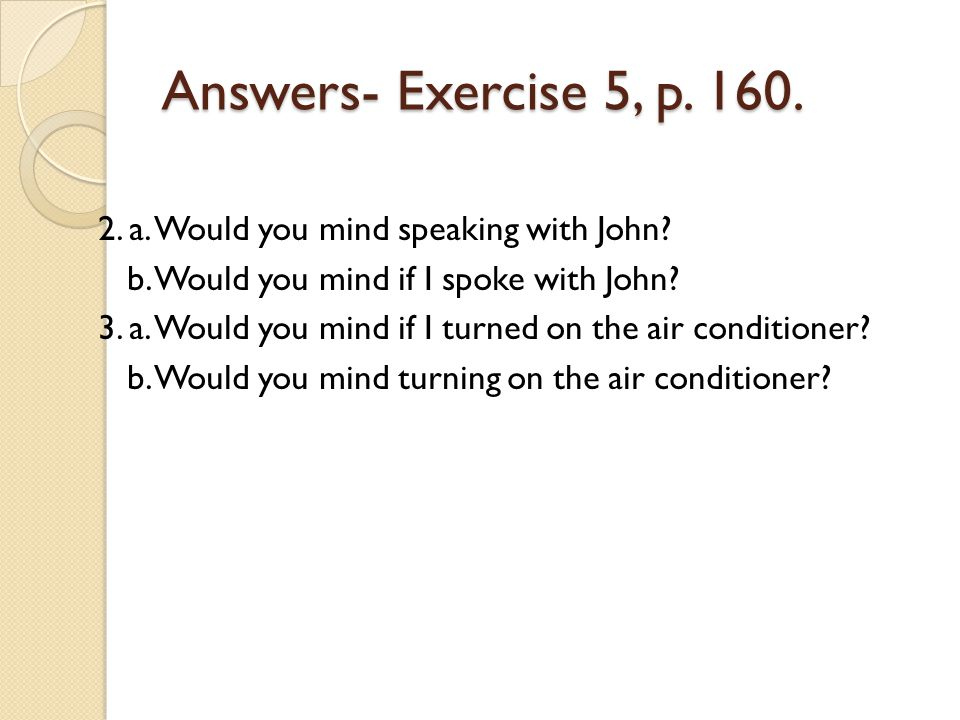 Answers- Exercise 5, p. 160.