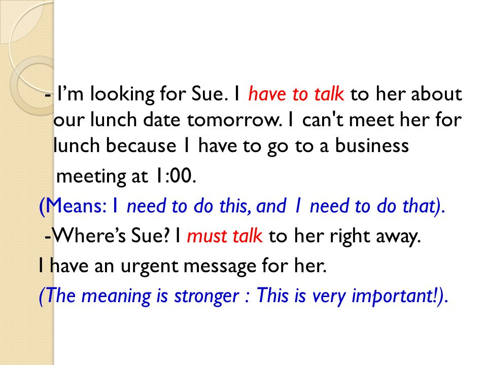 - I'm looking for Sue. 1 have to talk to her about our lunch date tomorrow.