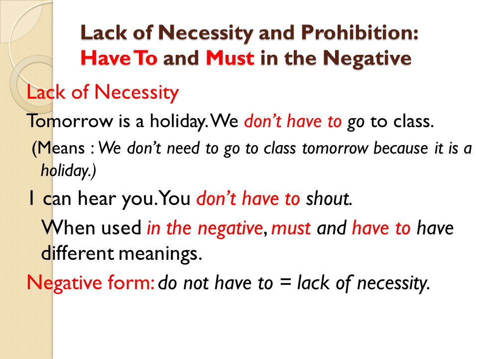 Lack of Necessity and Prohibition: Have To and Must in the Negative