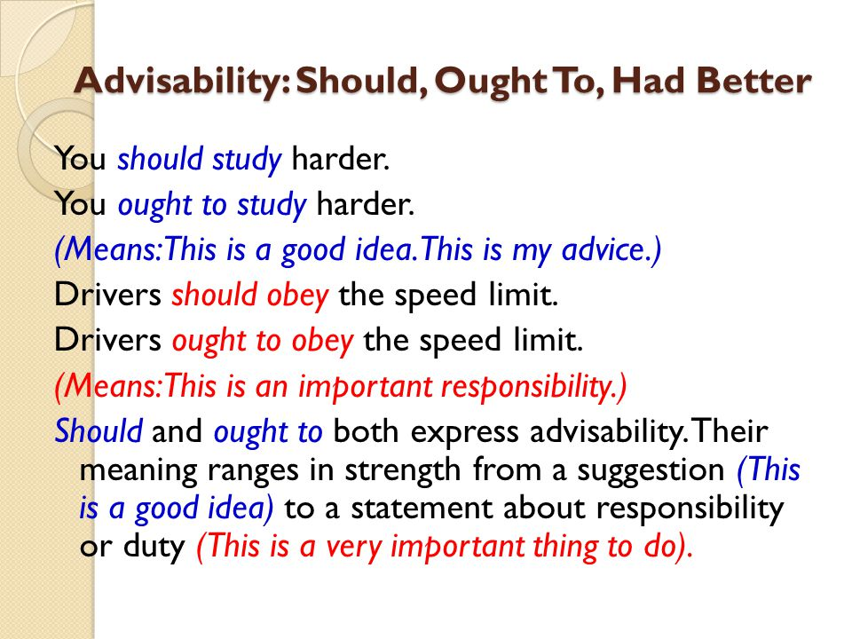 Advisability: Should, Ought To, Had Better
