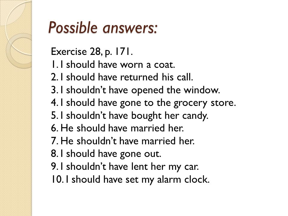 Possible answers: