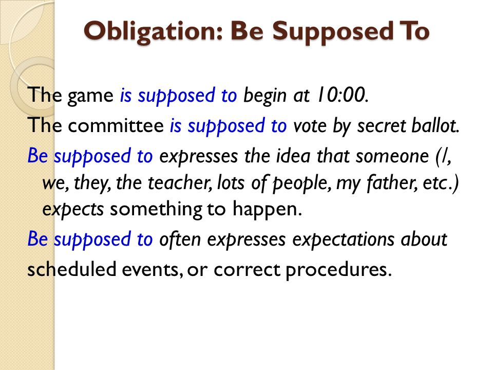 Obligation: Be Supposed To