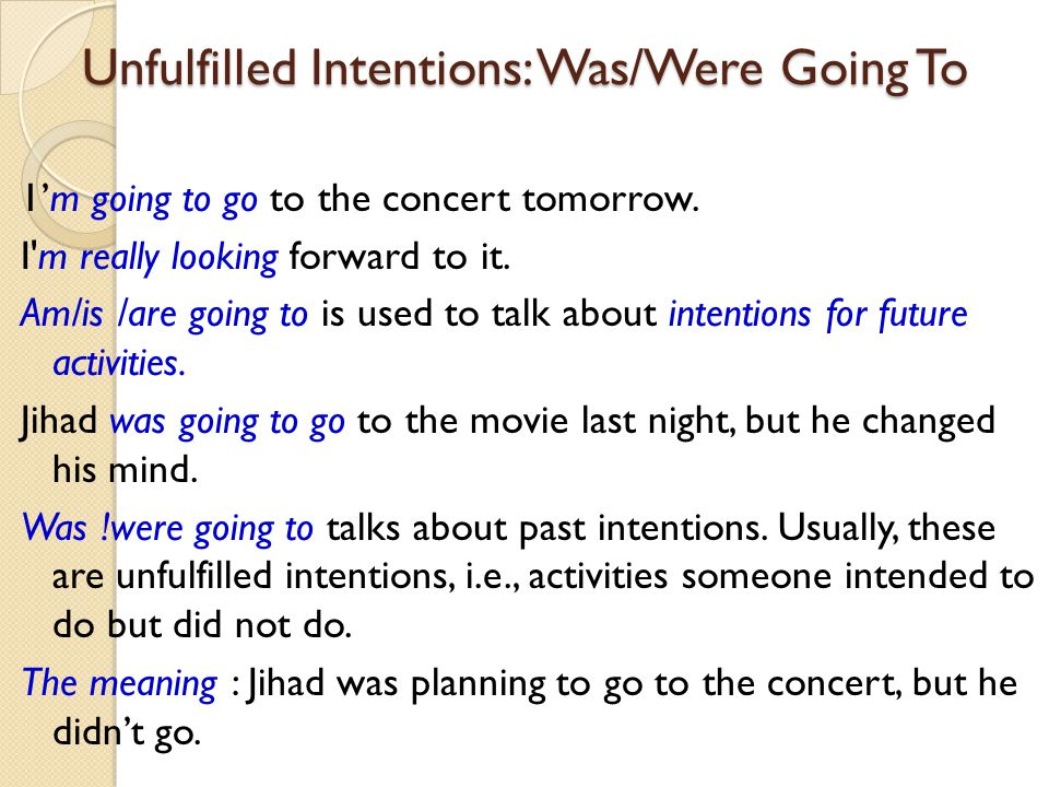 Unfulfilled Intentions: Was/Were Going To