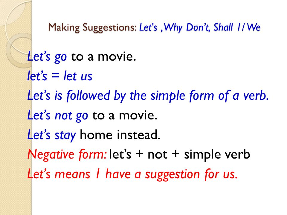 Making Suggestions: Let s , Why Don't, Shall 1/ We