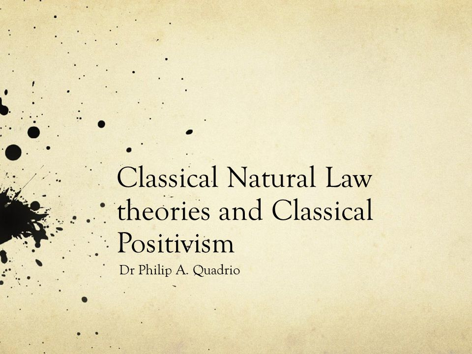 Classical Natural Law theories and Classical Positivism