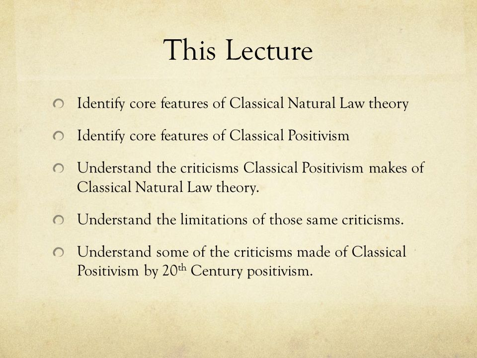 This Lecture Identify core features of Classical Natural Law theory