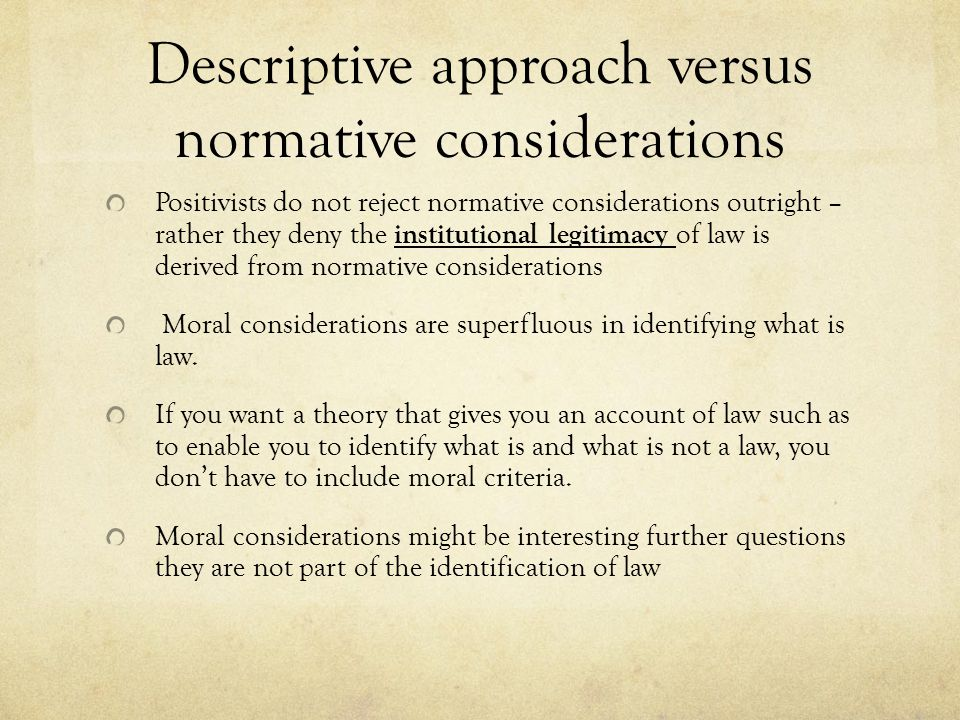 Descriptive approach versus normative considerations