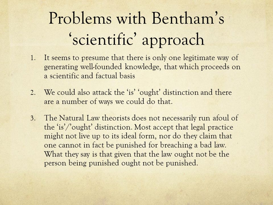 Problems with Bentham's 'scientific' approach