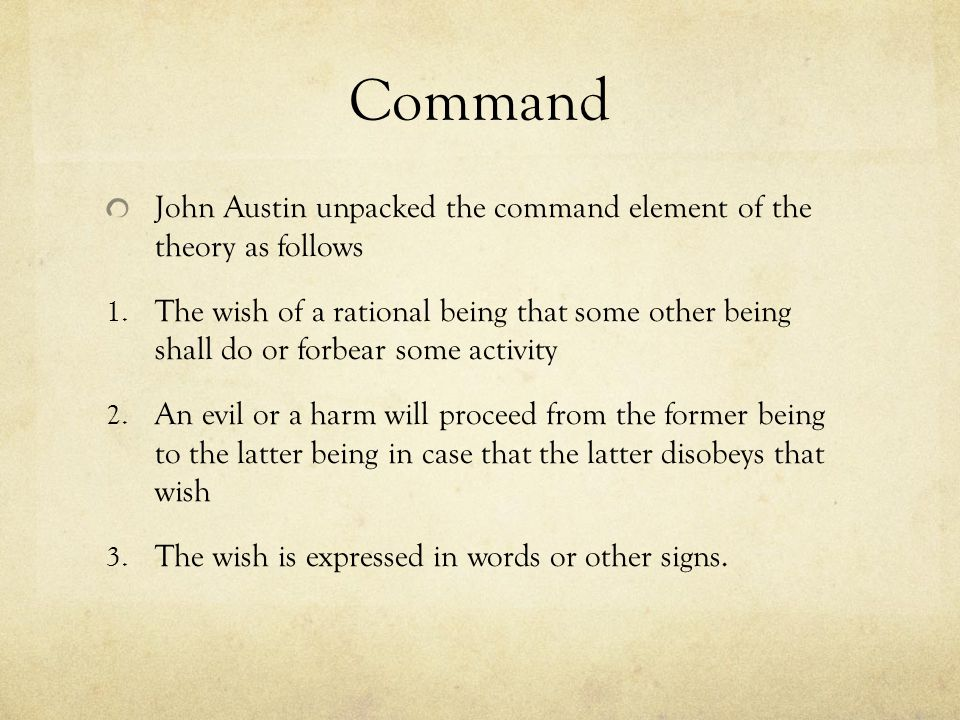 Command John Austin unpacked the command element of the theory as follows.