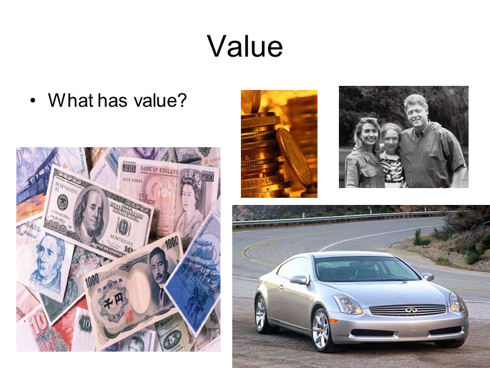 Value What has value