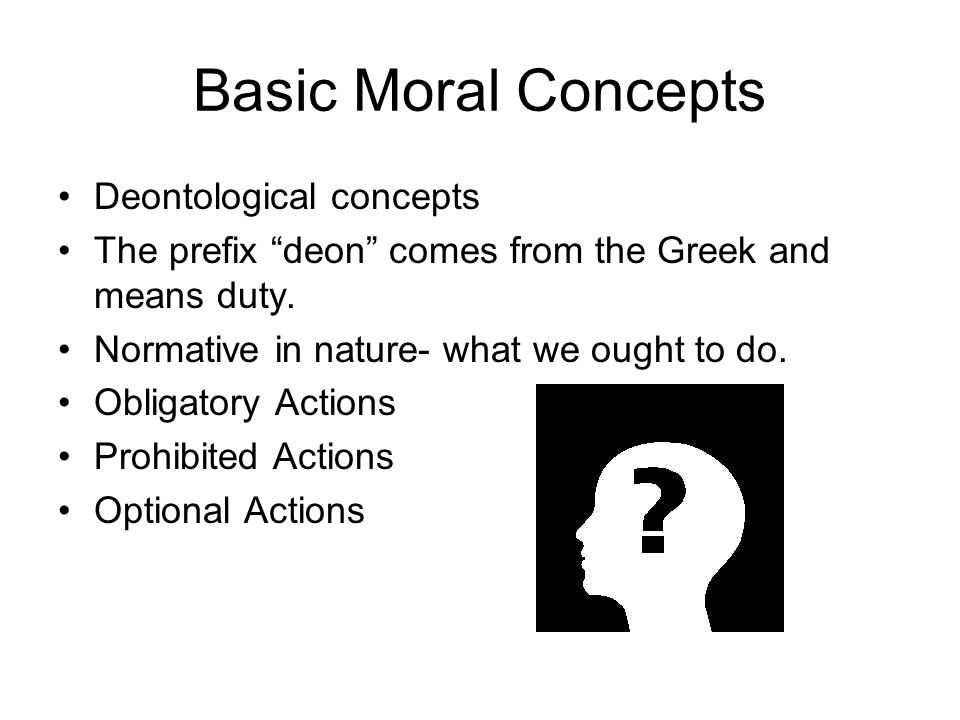 Basic Moral Concepts Deontological concepts