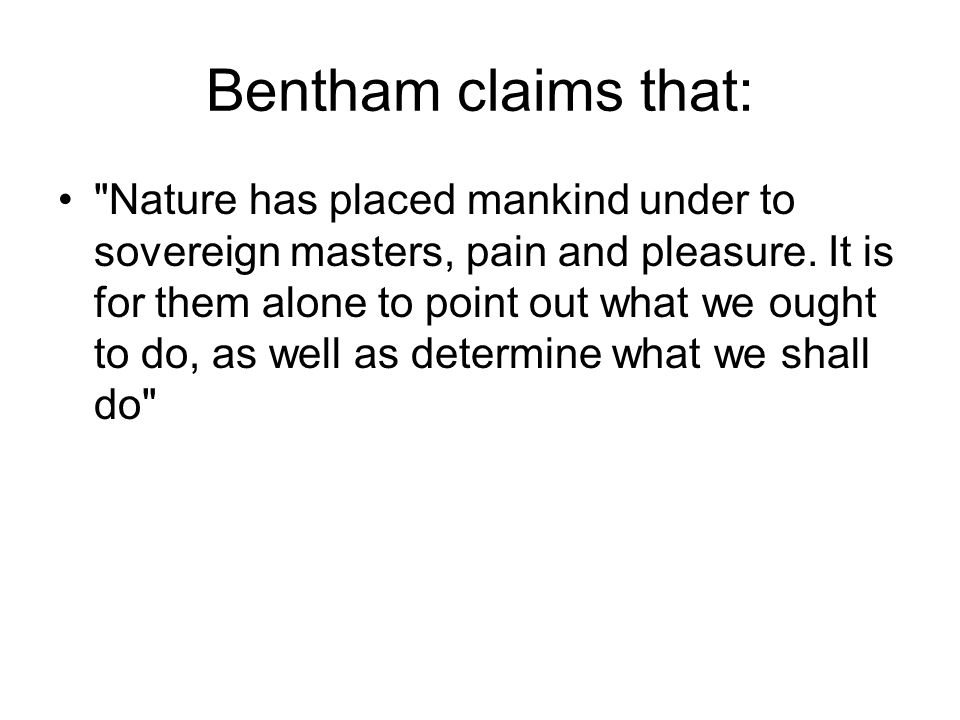 Bentham claims that: