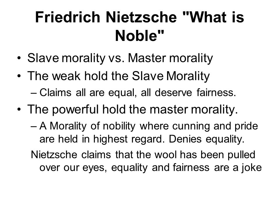 Friedrich Nietzsche What is Noble