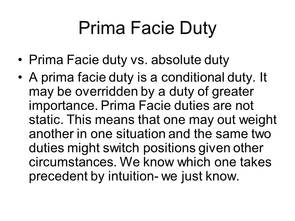 Prima Facie Duty Prima Facie duty vs. absolute duty