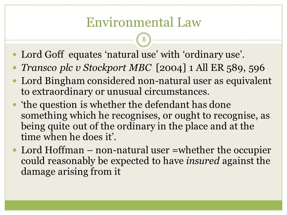 Environmental Law Lord Goff equates 'natural use' with 'ordinary use'.