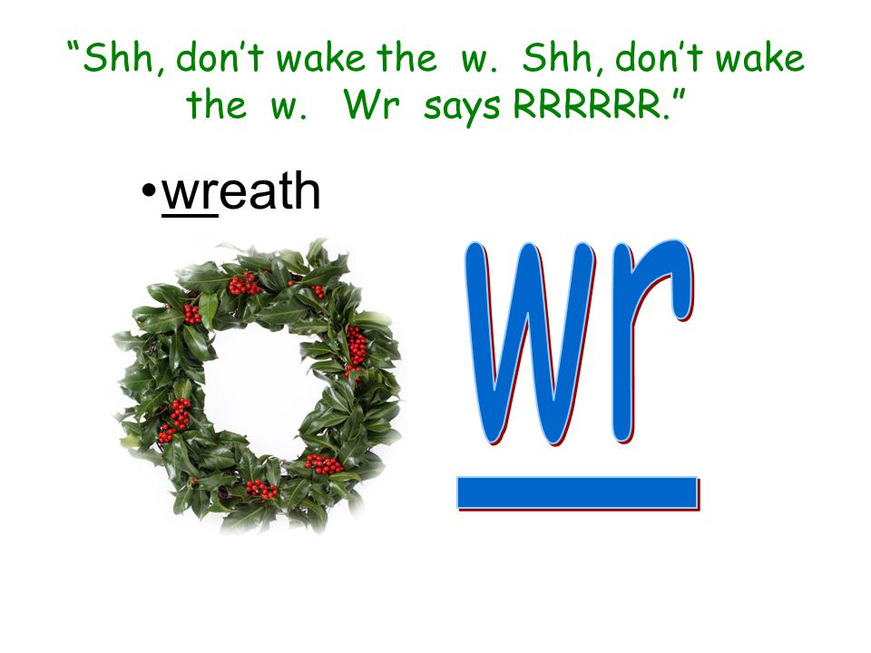 Shh, don't wake the w. Shh, don't wake the w. Wr says RRRRRR.