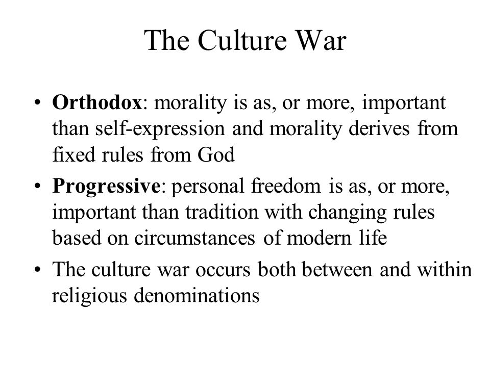 The Culture War Orthodox: morality is as, or more, important than self-expression and morality derives from fixed rules from God.