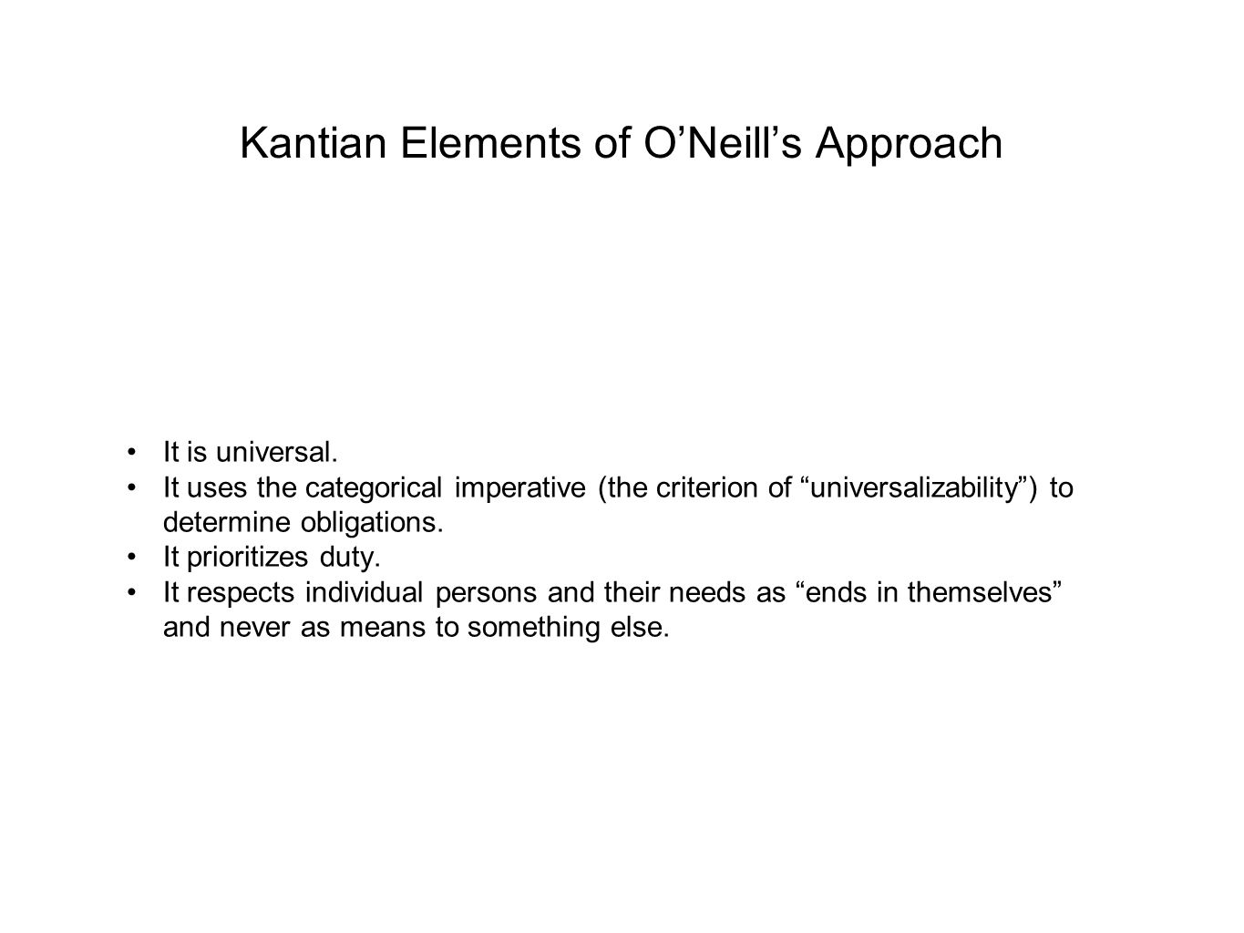 Kantian Elements of O'Neill's Approach