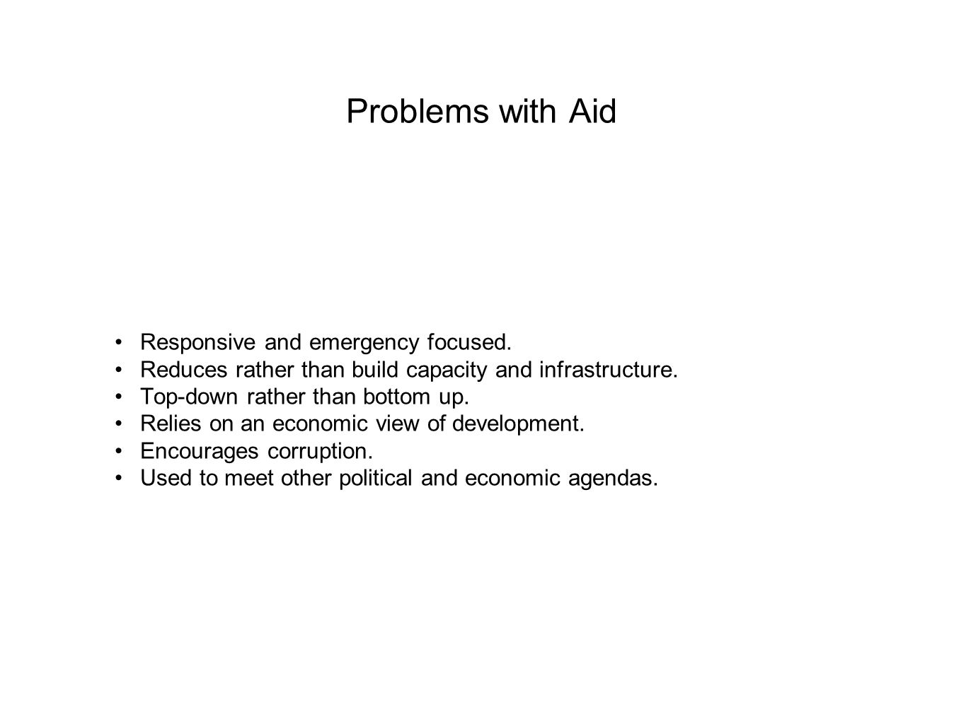 Problems with Aid Responsive and emergency focused.
