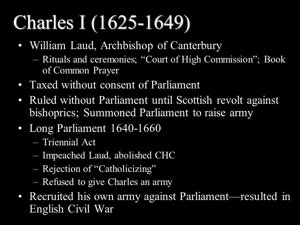Charles I (1625-1649) William Laud, Archbishop of Canterbury