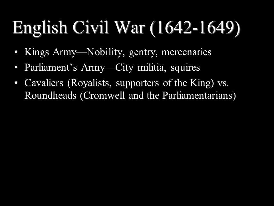 English Civil War (1642-1649) Kings Army—Nobility, gentry, mercenaries