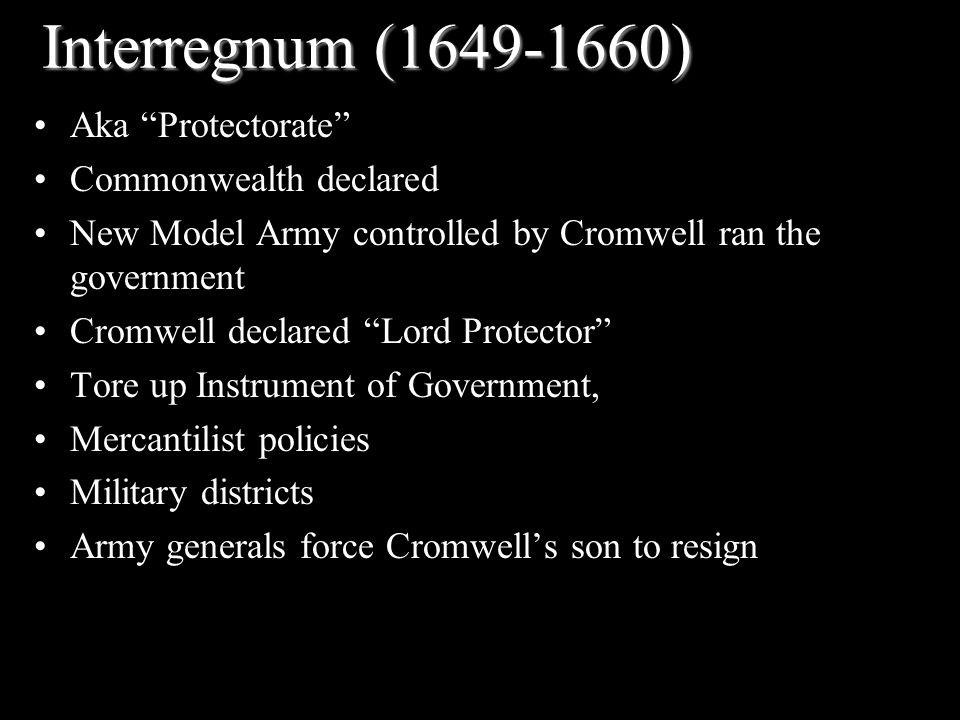 Interregnum (1649-1660) Aka Protectorate Commonwealth declared