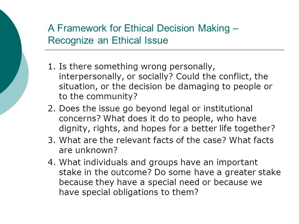 A Framework for Ethical Decision Making – Recognize an Ethical Issue