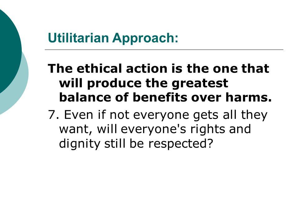 Utilitarian Approach: