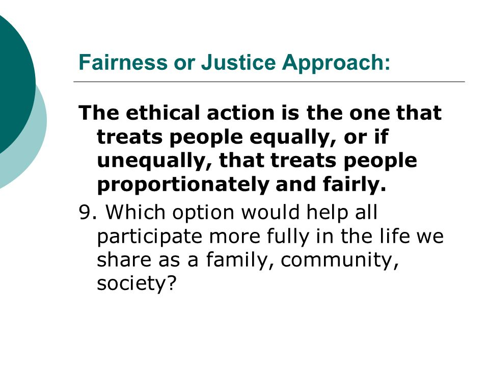 Fairness or Justice Approach: