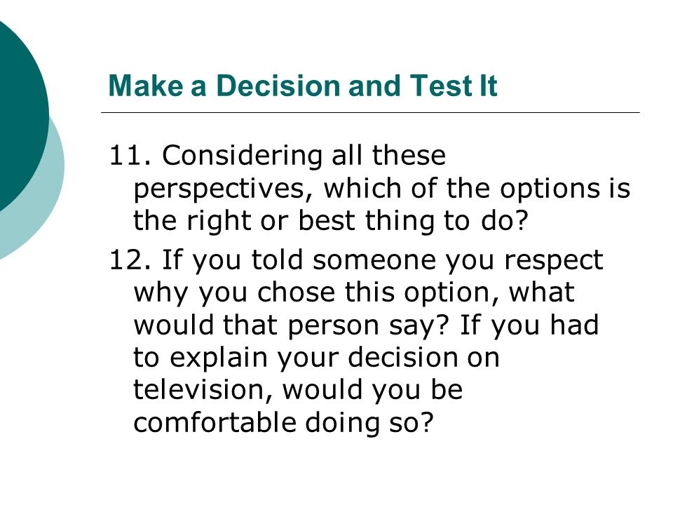 Make a Decision and Test It