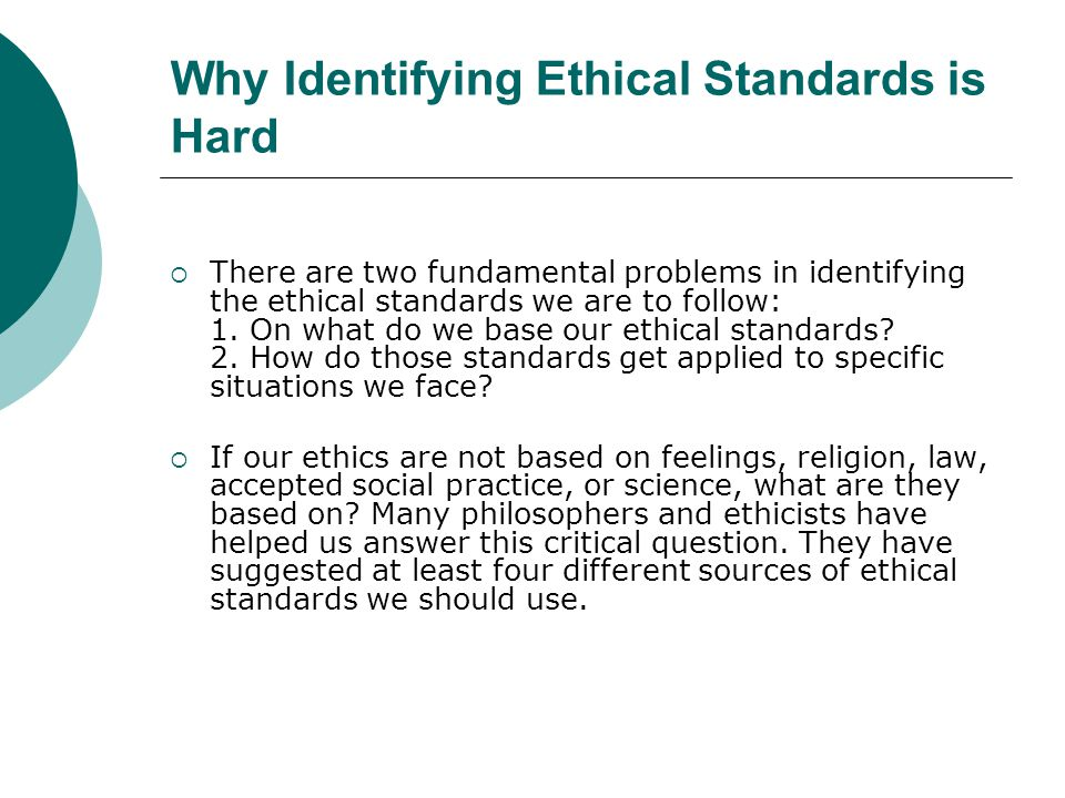 Why Identifying Ethical Standards is Hard