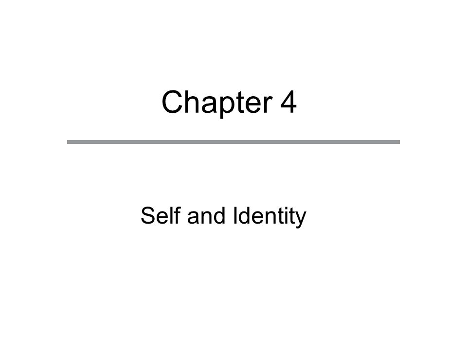 Chapter 4 Self and Identity