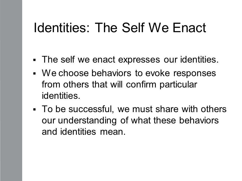 Identities: The Self We Enact