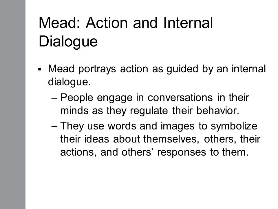 Mead: Action and Internal Dialogue