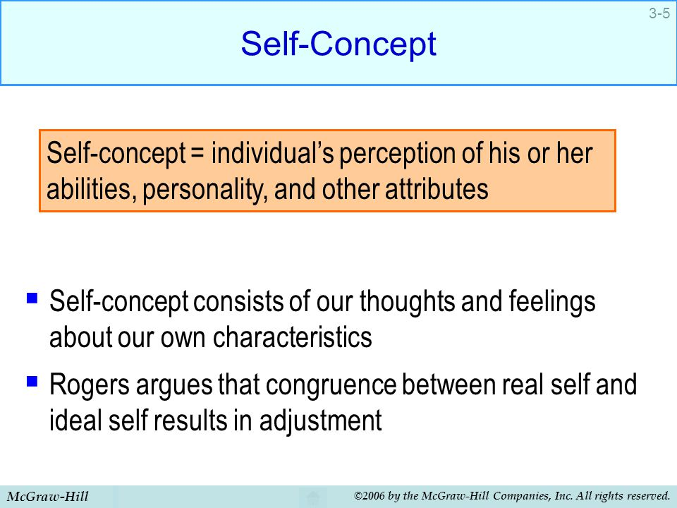 Self-Concept Self-concept consists of our thoughts and feelings about our own characteristics.