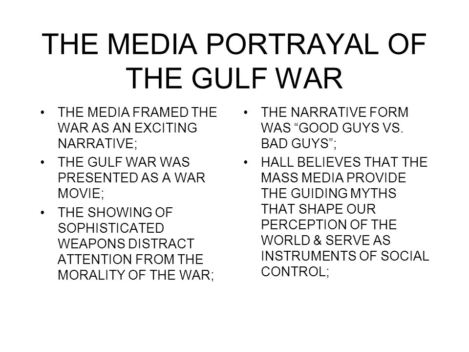 THE MEDIA PORTRAYAL OF THE GULF WAR
