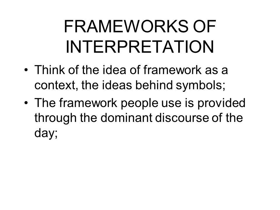 FRAMEWORKS OF INTERPRETATION