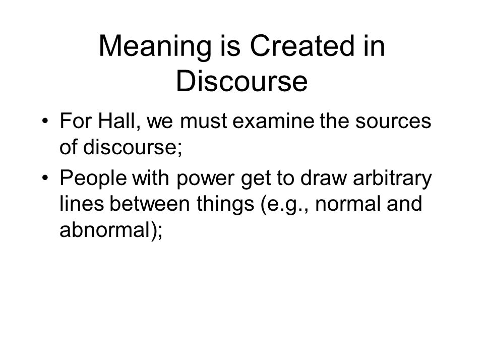 Meaning is Created in Discourse