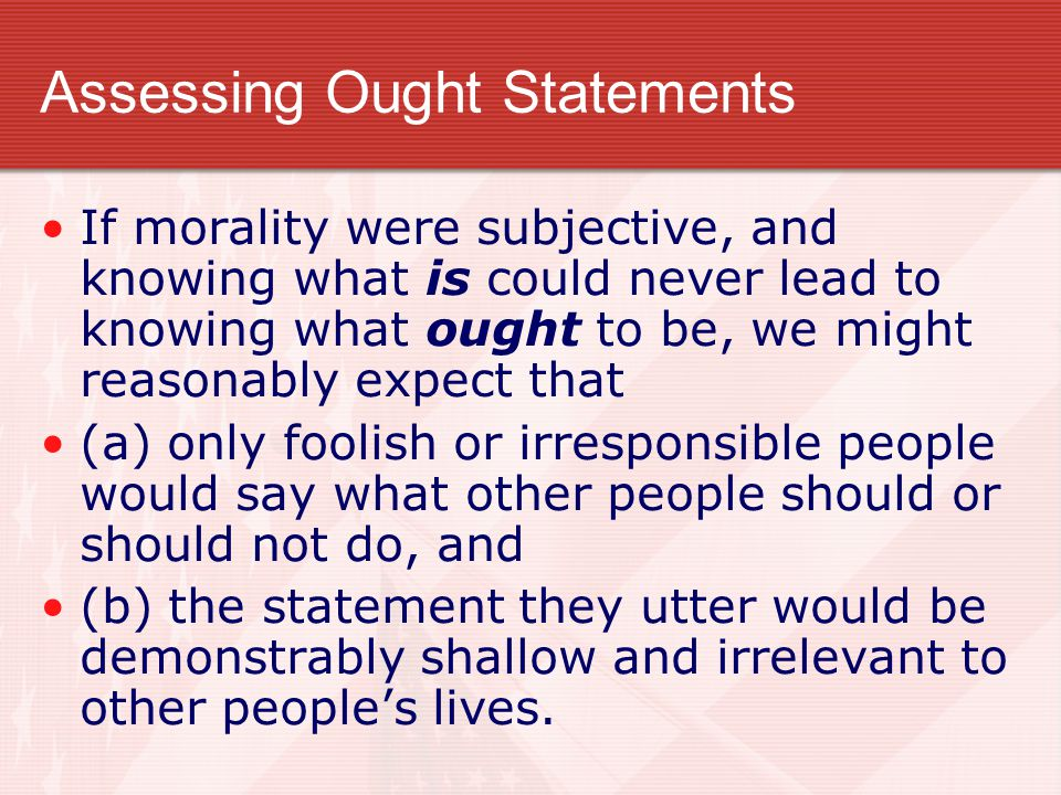 Assessing Ought Statements