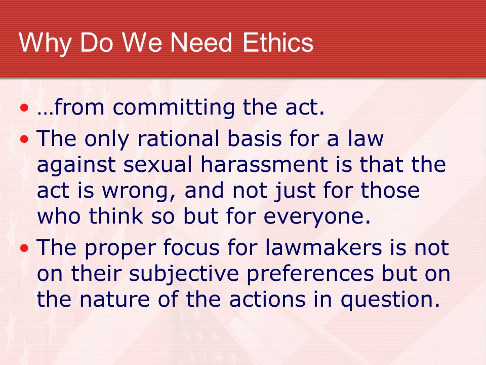 Why Do We Need Ethics …from committing the act.