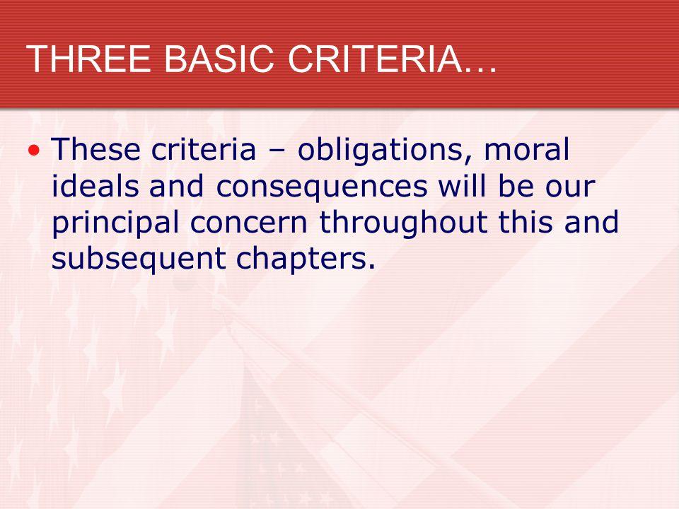 THREE BASIC CRITERIA…