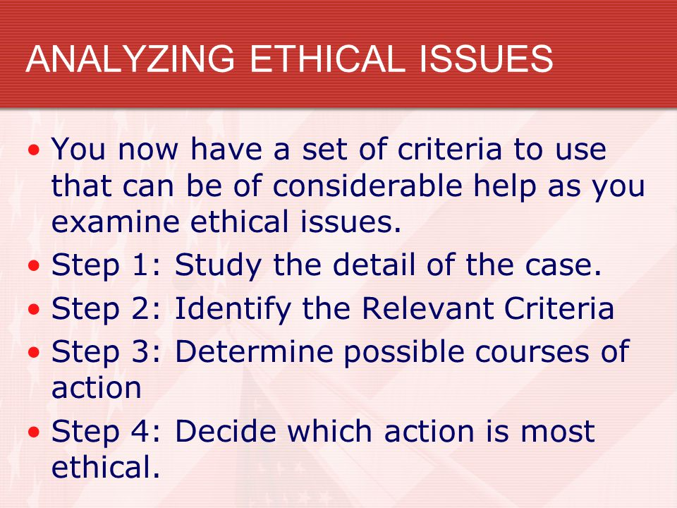 ANALYZING ETHICAL ISSUES