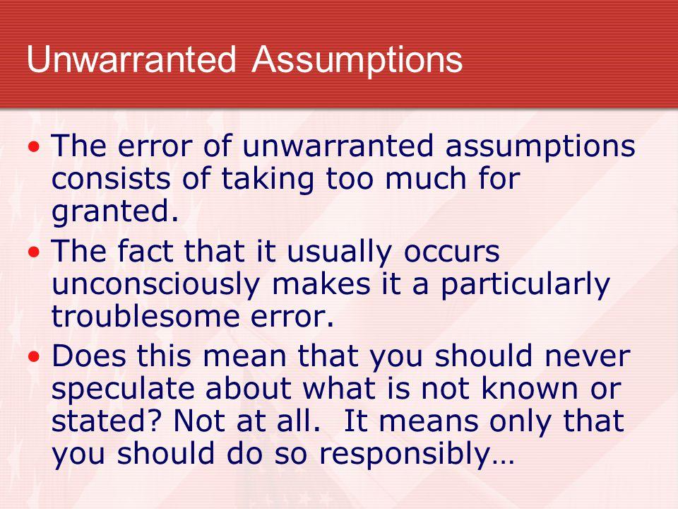 Unwarranted Assumptions